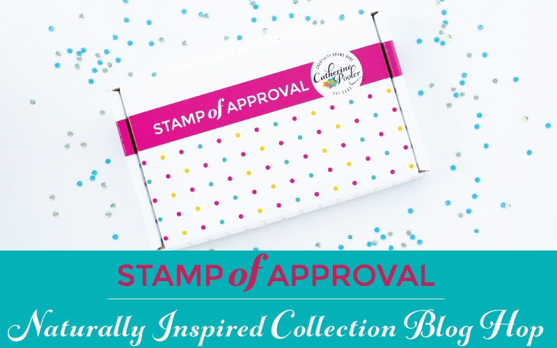 Naturally Inspired Stamp of Approval Blog Hop - Ingrid Blackburn