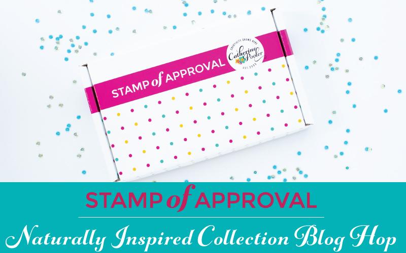 Naturally Inspired Stamp of Approval Blog Hop - Ingrid Blackburn
