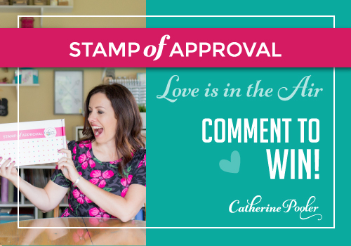 Catherine Pooler Stamp of Approval Blog Hop Love is in the air